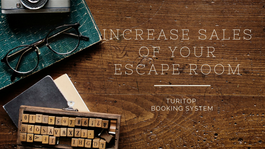 The best tools to increase the sales of your Escape Room